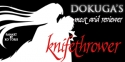 Knifethrower - Dokuga's Most Avid Reviewer